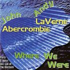 John Abercrombie, Andy LaVerne - Where We Were [New CD]
