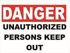 Danger Unauthorized Persons Keep Out Sign. Size Options. Safety Personnel Only