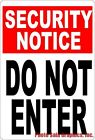 Security Notice Do Not Enter Sign. Size Options. Business Signs. Safety No Entry