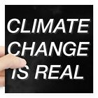 Biblical Home Decor CafePress - Climate Change Is Real Square Sticker 3
