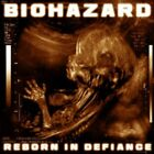 Biohazard - Reborn In Defiance NEW CD