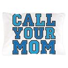 "CafePress Call Your Mom Pillow Standard Size Pillow Case, 20""x30"" (1633014431) image"
