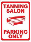Tanning Salon Parking Only Sign. Size Options. Spa Salons Tan Beds Business