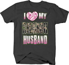 I Love My Crazy Redneck Husband Camo Hunting Country T shirt for men