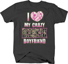 I Love My Crazy Redneck Boyfriend Camo Hunting  T shirt for women