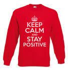 Keep Calm And Stay Positive Sweatshirt Pullover Fun Positiv Positives Denken