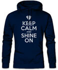 Keep Calm And Shine On Hoodie Kapuzenpullover Diamant Diamanten Juwel Juwelen