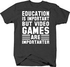 Education is Important But Video Games are Importanter Funny T Shirt