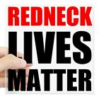 CafePress Redneck Lives Matter Sticker Square Sticker  (1649796909)