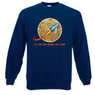 Let Me Play Among The Stars Sweatshirt Pullover Astronaut Weltraum Sterne Liebe