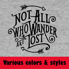 Not All Who Wander Are Lost Hiking Hiker Explorer Camping Quote funny t-shirt