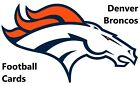 You Pick Your Cards - Denver Broncos Team - NFL Football Card Selection