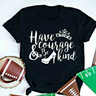 Women Have Courage Be Kind Blouse Tee Ladies Short Sleeve Aesthetic Top T-Shirt