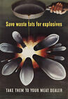 2W11 Vintage WWII Save Fats For Explosives War Poster WW2 A2 A3