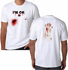 I'm OK bloody bullet hole zombie undead adult size t-shirt halloween funny