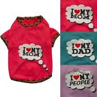 I Love MY MOM/ DAD Dog T-Shirt Tee Shirt Pet Apparel Dog Clothes XS S M L XL XXL