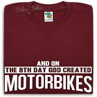 And On The 8th Day God Created Motorbikes T Shirt Men Women Biker Bikes Present