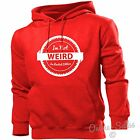 I'm Not Weird I'm Limited Edition Hoodie Hoody Men Women Kids Funny