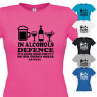 NEW LADIES IN ALCOHOLS DEFENCE T SHIRT - GIFT XMAS BIRTHDAY FUNNY