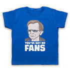 WEALDSTONE RAIDER YOU'VE GOT NO FANS FUNNY FOOTBALL KIDS BOYS GIRLS T-SHIRT TEE