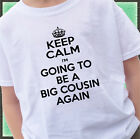 KEEP CALM I'm going to be a BIG COUSIN AGAIN Shirt OR Bodysuit baby announcement
