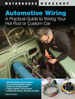 Automotive Wiring: A Practical Guide to Wiring Your Hot Rod Book - BRAND NEW!
