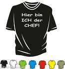 T-Shirt - Hier bin Ich der CHEF! - Spass - Kult  - Neu - Club - Must Have !