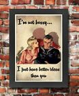 FV9 Framed Vintage Style Women Not Bossy Just Better Ideas Funny Poster A3/A4