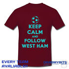 PRINTED KEEP CALM FOOTBALL SUPPORTER T SHIRT ADULT/KIDS SIZES - WEST HAM