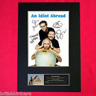 AN IDIOT ABROAD Signed Autograph Mounted Photo REPRODUCTION PRINT A4 106