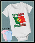 HALF PORTUGUESE IS BETTER THAN NOTHING SHIRT OR BODYSUIT FLAG NATIONALITY TSHIRT