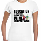 grabmybits - Education is Important, Wine is Importanter Ladies T Shirt,Funny