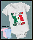 HALF MEXICAN IS BETTER THAN NOTHING SHIRT OR BODYSUIT FLAG NATIONALITY TSHIRT