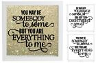 Vinyl Sticker Fits 20cm x 20cm Frame YOU MAY BE SOMEBODY TO SOME