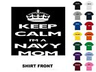 Keep Calm I'm A Navy Mom T-Shirt #150 - Free Shipping