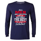 All Men Are Created Equal But Only The Best Are Born In August to December Tee