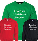 Funny 'I Don't Do Christmas Jumpers' Grumpy Dad Bah Humbug Xmas Party Sweater