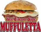 New Orleans Style Muffuletta DECAL (CHOOSE YOUR SIZE) Food Truck Concession