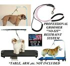NO SIT Cable RESTRAINT LOOP NOOSE HARNESS SYSTEM for Table Arm Dog Cat Grooming