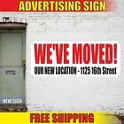WE'VE MOVED! OUR NEW LOCATION Advertising Banner Vinyl Mesh Decal Sign ADRESS