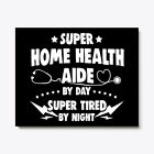 Home Health Aide By Day, Tired Night Canvas Print