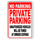 No Parking Private Parking You Will Be Towed Metal Sign Or Decal 7 SIZES SNP009
