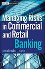 Managing Risks in Commercial and Retail Banking (Wiley Finance) by Ghosh New+=