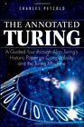 The Annotated Turing: A Guided Tour Through Alan Turing's Historic Paper