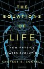 The Equations of Life: How Physics Shapes Evolution - Charles S. Cockel