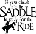 Climb Into The Saddle Be Ready For The Ride Vinyl Wall Decal Sticker Letter Word