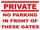 No Parking in Front of Gates Sign for Office Factory Shop or Home 300mm x 200mm