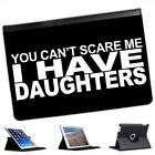 You Can't Scare Me I Have Daughters Folio Leather Case For iPad Mini & Retina