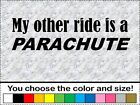 My Other Ride is a PARACHUTE Vinyl Decal Bumper Sticker Car Truck Sky Dive Diver