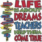 Life Is About Dreams Teachers Help Them Come True Shirt *DISCONTINUED*